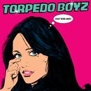 Start Being Nicer/Torpedo Boyz