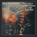 Blues After Sunrise/Heinz Sauer & Bob Degen with Carey Bell