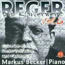 Max Reger: Das Klavierwerk Vol. 6/Markus Becker