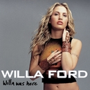 Willa Was Here/Willa Ford