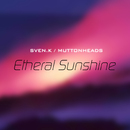 Etheral Sunshine/Sven-K