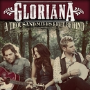 A Thousand Miles Left Behind/Gloriana