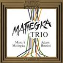 Mozart, Matiegka, Adam, Rossini/Matiegka Trio