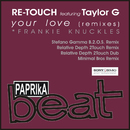 Your Love [Remixes] (feat. Taylor G)/Re-Touch