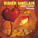 Lovely Flight (Remixes)/Didier Sinclair