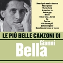 Le più belle canzoni di Gianni Bella/Gianni Bella