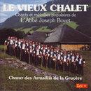 Le vieux chalet - Chants et mélodies populaires de l'Abbé Joseph Bovet/Choeur des Armaillis de la Gruyère