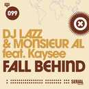 Fall Behind (feat. Kaysee)/DJ Lazz & Monsieur Al