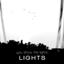 Lights/You Show The Lights