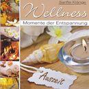 Wellness - Momente der Entspannung/Sanfte Klänge