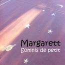 Somnis de petit/Margarett