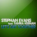 Let's Get Together (feat. Tamra Keenan)/Stephan Evans