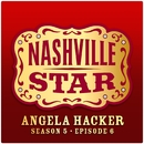 If You're Not In It For Love [Nashville Star Season 5 - Episode 6]/Angela Hacker