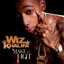Make It Hot (Radio Edit)/Wiz Khalifa