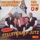 Stauffenalp Jutz/Jodlerfründe vo Stauffenalp & Trio Oesch