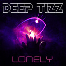 Lonely/Deep Tizz