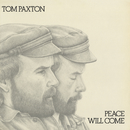 Peace Will Come/Tom Paxton