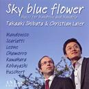 Sky Blue Flower/Takaaki Shibata, Christian Laier