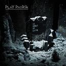 Le début de la fin/Play Patrik