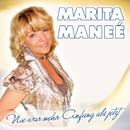 Nie war mehr Anfang als jetzt/Marita Maneé