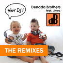 Herr DJ - The Remixes (feat. Limec)/Denada Brothers