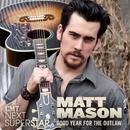 Good Year For The Outlaw/Matt Mason