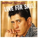 Love For Sale/Arthur Lyman