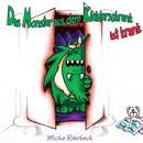 Das Monster aus dem Kleiderschrank ist krank/Micha Rohrbeck