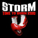 Time To Burn 2010/Storm