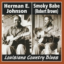 Louisiana Country Blues/Smoky Babe & Herman E. Johnson