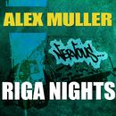 Riga Nights/Alex Muller