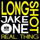 Real Thing/Longshot & Jake One