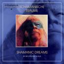 Schamanische Träume - Shamanic Dreams/Wolfgang Klaus