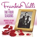 Working My Way Back To You - The Frankie Valli & The Four Seasons Collection/Frankie Valli & The Four Seasons