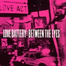 Between The Eyes/Love Battery