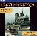 Madetoja : Symphony No.1 Op.29, Kullervo Op.15, Okon Fuoko Op.58, Comedy Overture Op.53/Finnish Radio Symphony Orchestra and Helsinki Philharmonic Orchestra
