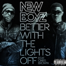 Better With The Lights Off (feat. Chris Brown)/New Boyz