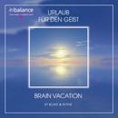 Urlaub für den Geist/Anthony Boast & Walther Christian Rothe