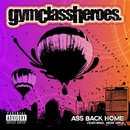 Ass Back Home (feat. Neon Hitch)/Gym Class Heroes