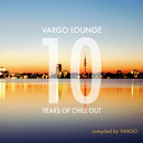 Vargo Lounge - 10 Years Of Chill Out/Vargo