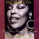 Set The Night To Music/Roberta Flack