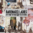 Hits From Yesterday & The Day Before/Barenaked Ladies