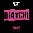 Biatch/Kitty Kat