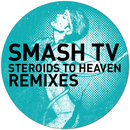 Steroids to Heaven (The Remixes)/Smash TV