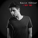 I Say No/Kevin Köhler