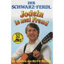 Jodeln is mei Freud/Der Schwarz-Ferdl