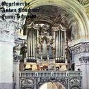 Orgelwerke von Anton Bruckner und Franz Schmdit/Hoforganist Professor Alois Forer