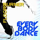 Everybody Dance/Floorburner