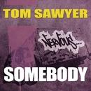 Somebody/Tom Sawyer