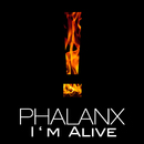 I'm Alive/Phalanx